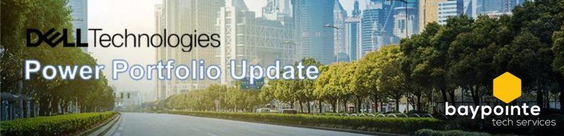 Dell Power Portfolio BayPointe Webinar